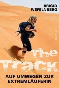 The Track - Auf Umwegen zur Extremläuferin - Wefelnberg, Brigid