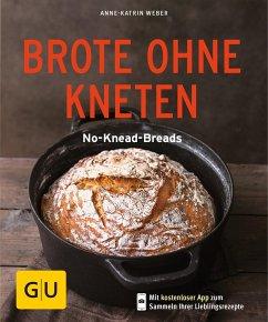 Brote ohne Kneten - Weber, Anne-Katrin