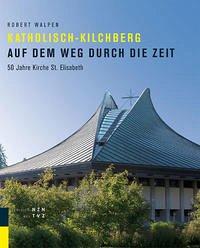 Katholisch-Kilchberg auf dem Weg durch die Zeit