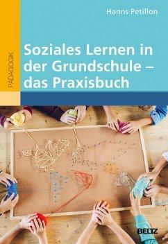 Soziales Lernen in der Grundschule - das Praxisbuch - Petillon, Hanns