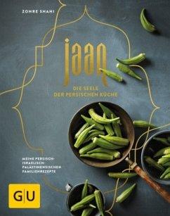 Jaan - Die Seele der persischen Küche - Shahi, Zohre