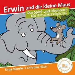 Erwin und die kleine Maus, m. Audio-CD + Bilderbuch - Hüser, Christian; Mensler, Tanja