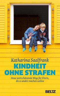 Kindheit ohne Strafen - Saalfrank, Katharina