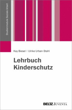 Lehrbuch Kinderschutz - Biesel, Kay;Urban-Stahl, Ulrike