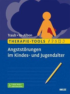 Therapie-Tools Angststörungen im Kindes- und Jugendalter - Traub, Johannes; In-Albon, Tina