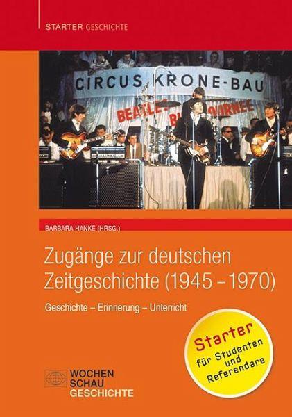 Zugänge zur deutschen Zeitgeschichte (1945-1970)