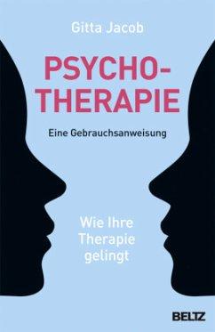 Psychotherapie - eine Gebrauchsanweisung - Jacob, Gitta