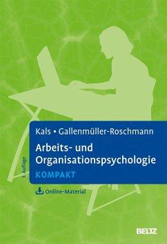 Arbeits- und Organisationspsychologie kompakt - Kals, Elisabeth;Gallenmüller-Roschmann, Jutta