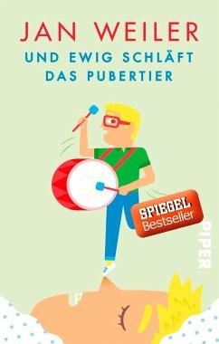 Und ewig schläft das Pubertier / Pubertier Bd.3 - Weiler, Jan