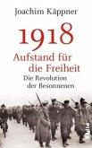 1918 - Aufstand für die Freiheit