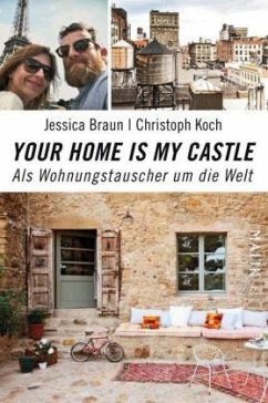 Your Home Is My Castle - Braun, Jessica; Koch, Christoph