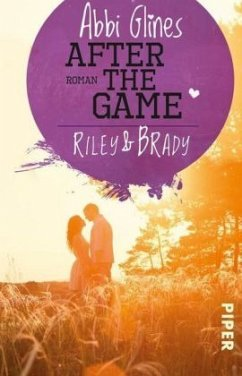 After the Game - Riley und Brady / Field party Bd.3 - Glines, Abbi