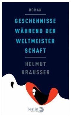 Geschehnisse während der Weltmeisterschaft - Krausser, Helmut