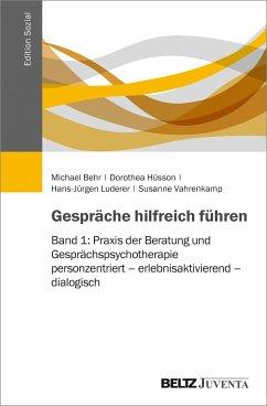 Gespräche hilfreich führen - Behr, Michael; Hüsson, Dorothea; Luderer, Hans-Jürgen; Vahrenkamp, Susanne