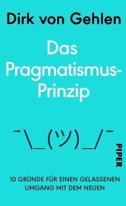 Das Pragmatismus-Prinzip - Gehlen, Dirk von