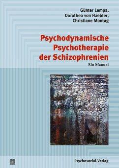 Psychodynamische Psychotherapie der Schizophrenien - Lempa, Günter; Haebler, Dorothea von; Montag, Christiane
