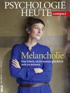 Psychologie heute Compact: Melancholie