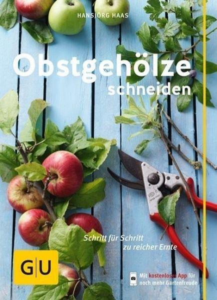 Obstgehölze schneiden (Mängelexemplar) - Haas, Hansjörg