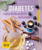 Diabetes naturheilkundlich behandeln (Mängelexemplar)