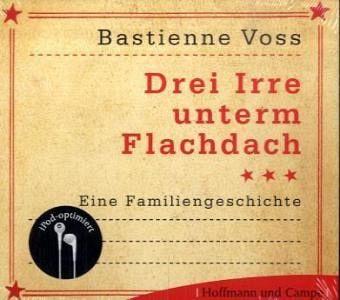 Drei Irre unterm Flachdach, 2 Audio-CDs (Mängelexemplar) - Voss, Bastienne