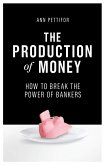 The Production of Money (eBook, ePUB)