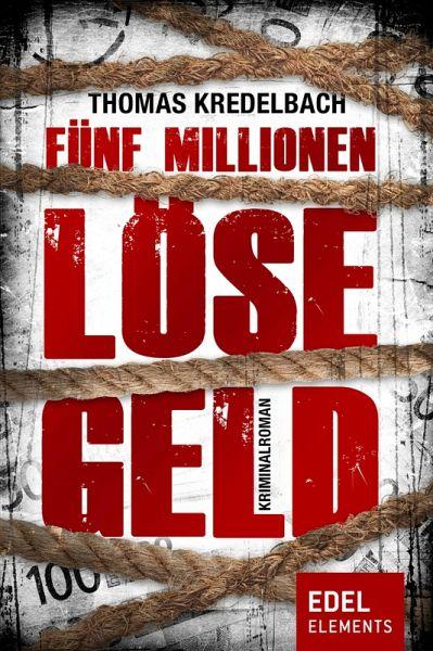 Thomas Kredelbach-Fünf Millionen Lösegeld