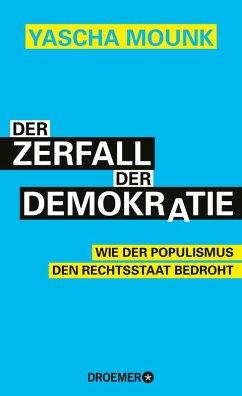 Der Zerfall der Demokratie (eBook, ePUB) - Mounk, Yascha