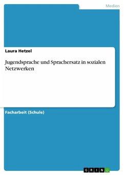 Jugendsprache und Sprachersatz in sozialen Netzwerken (eBook, PDF)