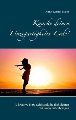 Knacke deinen Einzigartigkeits-Code! (eBook, ePUB)