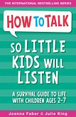 How To Talk So Little Kids Will Listen (eBook, ePUB)