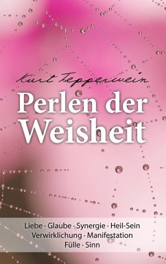 Perlen der Weisheit (eBook, ePUB) - Tepperwein, Kurt