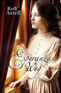 Esperanzas Weg (eBook, ePUB) - Axtell, Ruth