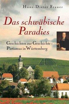 Das schwäbische Paradies (eBook, ePUB) - Frauer, Hans D