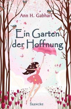 Ein Garten der Hoffnung (eBook, ePUB) - Gabhart, Ann H.
