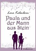 Paula und der Mann aus Stein (eBook, ePUB)