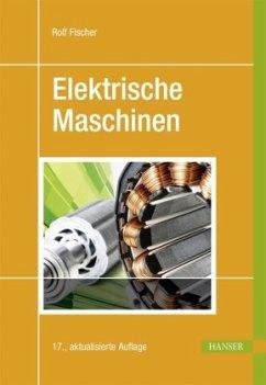 Elektrische Maschinen - Fischer, Rolf