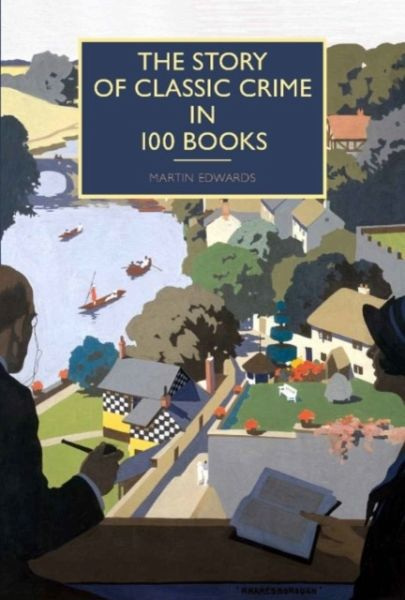 The Story of Classic Crime in 100 Books - Edwards, Martin