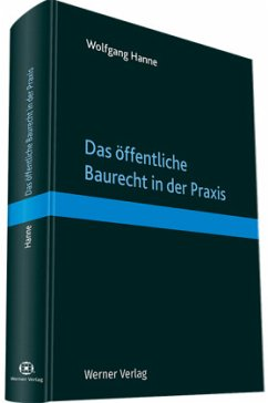 Das öffentliche Baurecht in der Praxis - Hanne, Wolfgang