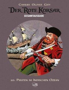 Piraten im Indischen Ozean / Der Rote Korsar Gesamtausgabe Bd.10 - Ollivier, Jean; Charlier, Jean-Michel; Gaty, Christian