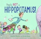 That's Not a Hippopotamus!