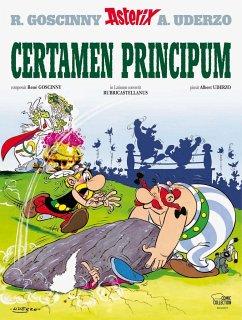 Certamen Principum / Asterix Latein Bd.7 - Goscinny, René; Uderzo, Albert