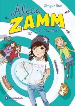 Aleca Zamm ist ein Wunder / Aleca Zamm Bd.1