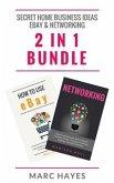 Secret Home Business Ideas: Ebay & Networking (2 in 1 Bundle) (eBook, ePUB)