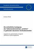 Die einheitliche Auslegung des Tatbestandsmerkmals «verleiten» in geltenden deutschen Straftatbeständen