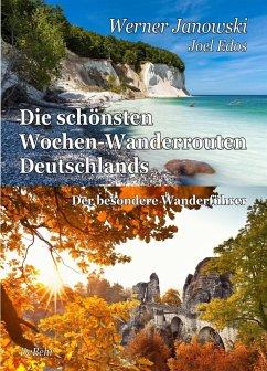 Die schönsten Wochen-Wanderrouten Deutschlands - Janowski, Werner;Edos, Joel