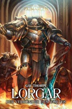 Lorgar - Der Verkünder des Wortes: The Horus Heresy - Primarchs 05