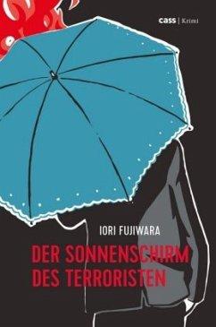 Der Sonnenschirm des Terroristen - Fujiwara, Iori