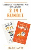 Secret Ways To Make Money with eBay & Shopify (2 in 1 Bundle) (eBook, ePUB)