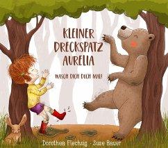 Kleiner Dreckspatz Aurelia (eBook, ePUB) - Flechsig, Dorothea
