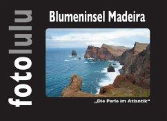 Blumeninsel Madeira (eBook, ePUB)